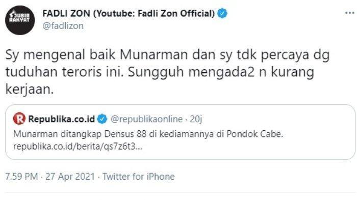 Wakil Ketua Umum Partai Gerindra Fadli Zon menanggapi penangkapan eks Sekretaris Umum Front Pembela Islam (FPI) Munarman, Selasa (27/4/2021).