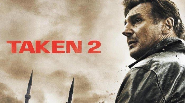 Sinopsis Film Taken 2 Aksi Keren Liam Neeson, Tayang Sabtu 6/7/2019 di Big Movies GTV Jam 21.30 WIB