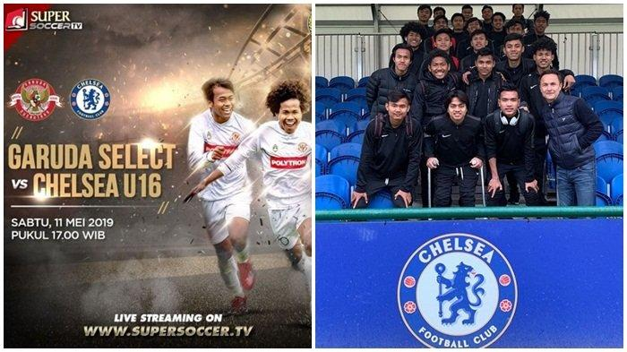 Link LIVE STREAMING SuperSoccer TV Laga Garuda Select vs Chelsea U16 Kick Off  Pukul 17.00 WIB