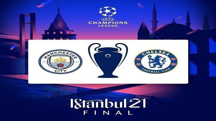 JADWAL Live Streaming Final Liga Champions 2021 Chelsea Vs Manchester City - Tribun Kaltim
