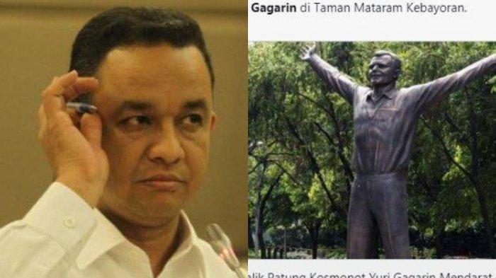 Anies Baswedan Pamer Patung Yuri Gagarin, Publik Sorot Komunis, Bandingkan Jika Diresmikan Ahok