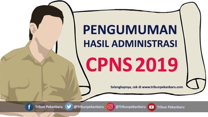Ribuan Peserta Gagal, CEK Hasil Seleksi Administrasi CPNS 2019 dan Tahapan Selanjutnya Bila Lulus