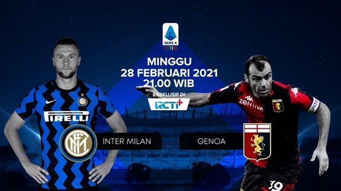 Jelang Inter Milan vs Genoa, Jalan Mulus Nerazzurri Menuju Gelar Liga Italia, Live Streaming RCTI