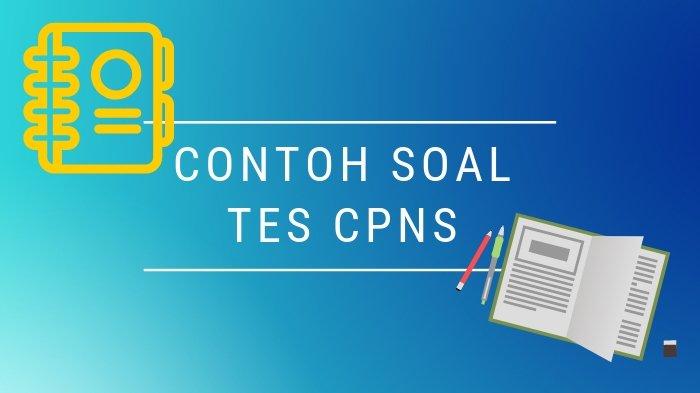 Pendaftaran CPNS 2018, Download Contoh Soal Tes CPNS 2018 Kemenag dan Kemenristekdikti di Link Ini