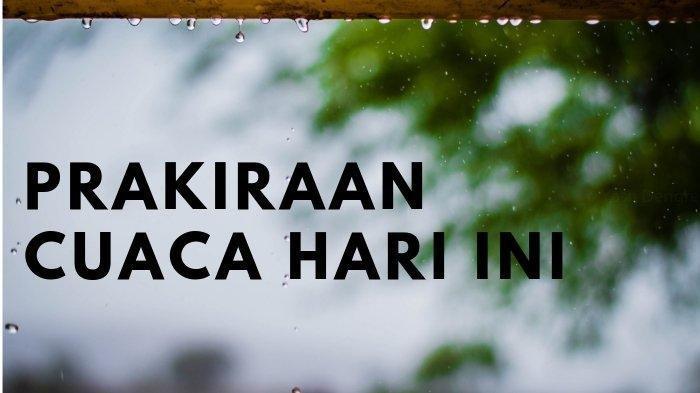 INFO BMKG Prakiraan Cuaca Sabtu 8 Mei 2021, Bandung Cerah Berawan dan Samarinda Hujan Ringan