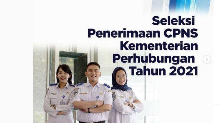 UPDATE Info CPNS 2021: Ini Jadwal Pendaftaran CPNS 2021 dan Sebaran 2.445 Formasi CPNS Kemenhub