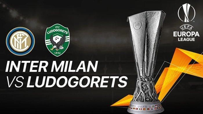 Link Live Streaming Siaran Langsung Inter Milan vs Ludogorets di Liga Europa Tanpa Lautaro Martinez