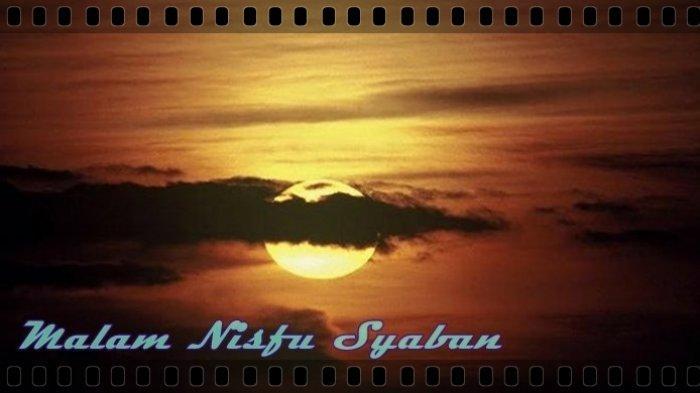 Keutamaan Bulan Syaban, Lengkap dengan Tata Cara Sholat Nisfu Syaban dan Amalan Malam Nisfu Syaban