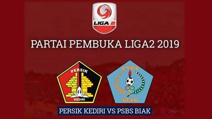 Jadwal Liga 2 2019, Laga Pembuka 22 Juni 2019 : Persik Kediri vs PSBS Biak
