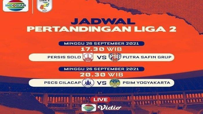 SERU! INILAH Jadwal Liga 2 Hari ini Live Indosiar: Minggu 26 September 2021 Persis Solo vs PSG Pati