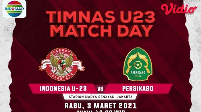 Jadwal Timnas U-23 Indonesia vs Tira Persikabo, Live Streaming Indosiar Malam Ini Jam 19.30 WIB