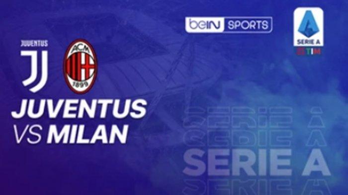 BIG MATCH Liga Italia Malam Ini, Live Streaming Juventus vs AC Milan, Akses Link Bein Sports 2