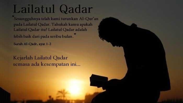 Ramadhan 2021/1442 H, Inilah Tanda-tanda Malam Lailatul Qadar, Lengkap Bacaan Doa dan Amalannya