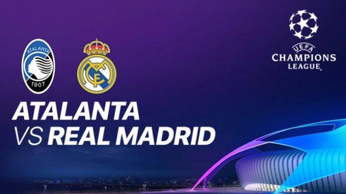 Jadwal Liga Champions Malam Ini, Atalanta vs Real Madrid, Live SCTV & Streaming Vidio.com