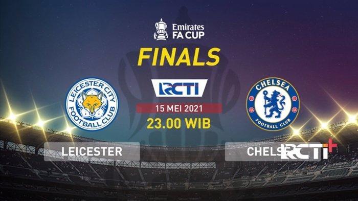 GRATIS Live Streaming RCTI Leicester vs Chelsea Final Piala FA, Peluang The Blues Raih Double Winner