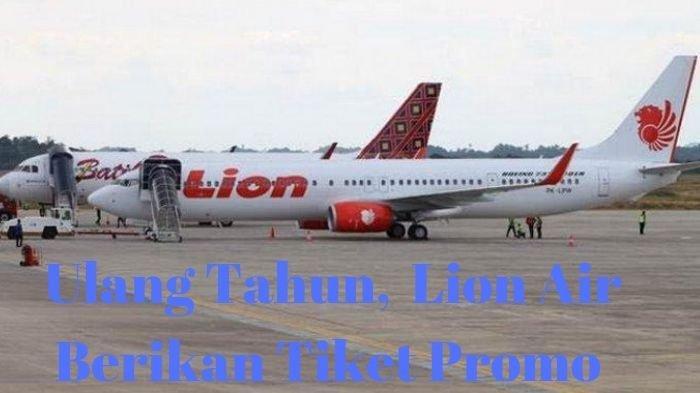 Lion Air Sediakan Sejumlah Tiket Promo,  Balikpapan-Surabaya Seharga Rp 670.000, Mulai Hari Ini