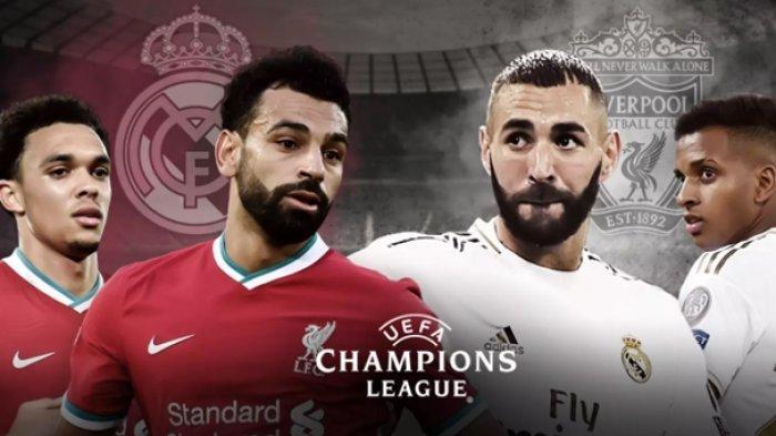 Live Streaming Liga Champions Malam Ini, Line Up, Prediksi Liverpool vs Real Madrid, Akses Vidio.com