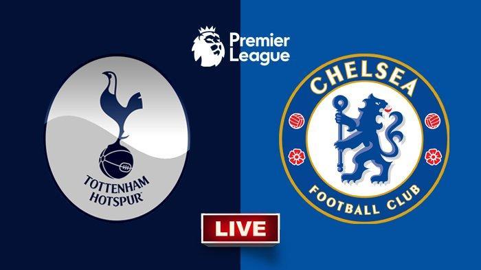 VIDEO Link Live Streaming TV Online Tottenham vs Chelsea Big Match Liga Inggris Jam 23:30 WIB