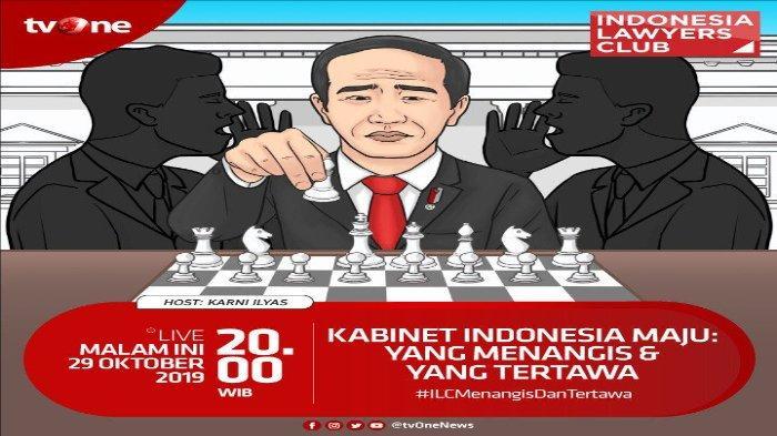 MALAM INI Live Streaming ILC tvOne 'Kabinet Indonesia Maju yang Menangis & yang Tertawa'