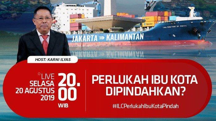 MALAM INI Live Streaming ILC 'Perlukah Ibu Kota Dipindahkan?', Tema Disorot, Kenapa Bukan soal Papua