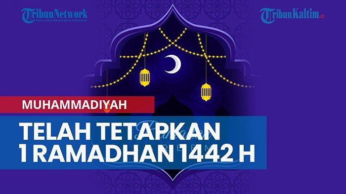 Lengkap Jadwal Puasa Ramadhan Dan Hari Raya Idul Fitri 1 Syawal 1442 H Muhammadiyah Pemerintah Tribun Kaltim