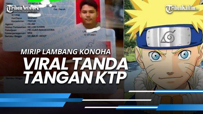 VIRAL Tanda Tangan KTP Unik, Pelajar Ini Pakai Lambang Desa Konoha Naruto, Pengakuannya Bikin Ngakak