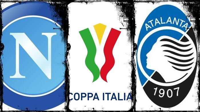 UPDATE Jadwal Semifinal Coppa Italia: Napoli vs Atalanta, Modal Buruk La Dea, Live Streaming TVRI