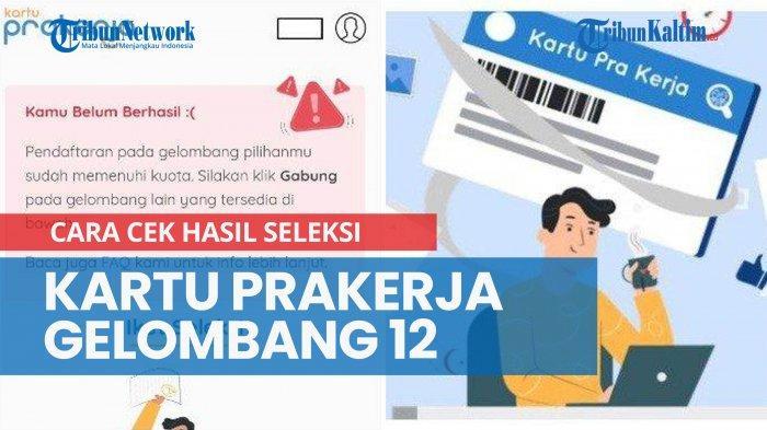 600 ribu Orang Lolos, Cara Cek Pengumuman Hasil Kartu Prakerja Gelombang 12 Login www.prakerja.go.id