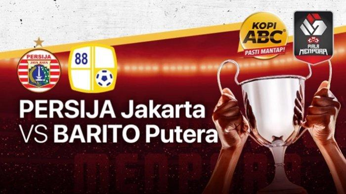 SEDANG BERLANGSUNG 8 Besar Piala Menpora 2021, Persija vs Barito Putera, Live Streaming Indosiar