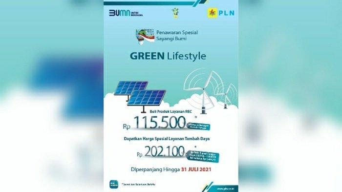 Program Green Lifestyle PLN untuk Layanan REC dan Tambah Daya Diperpanjang hingga 31 Juli 2021