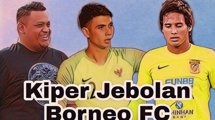 Presiden Borneo FC Ingin Jaga Tradisi Cetak Kiper Hebat Nasional