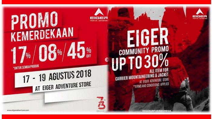Eiger Banjir Diskon Sambut Kemerdekaan Promo 17 Agustus 2018 Bagi Para Petualang Halaman All Tribun Kaltim