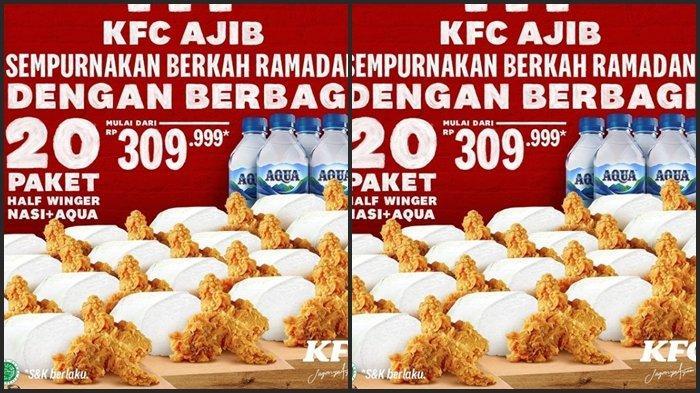 KATALOG PROMO KFC Jumat 23 April, 20 Paket Half Winger Nasi, Aqua Rp 309.999, Berbagi di Bulan Puasa
