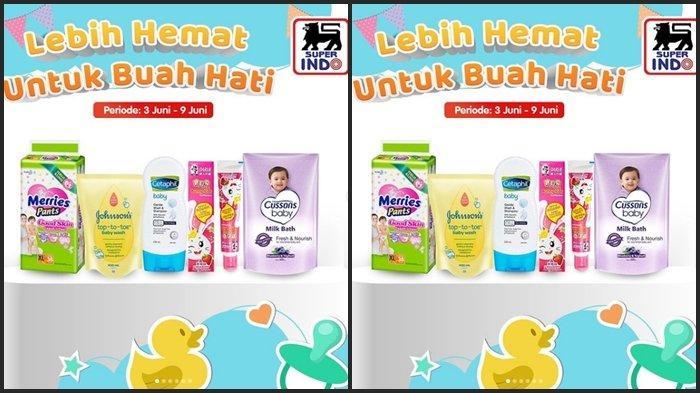 BARU Katalog Promo Superindo Senin 7 Juni 2021, Belanja Kebutuhan Bayi Super Murah