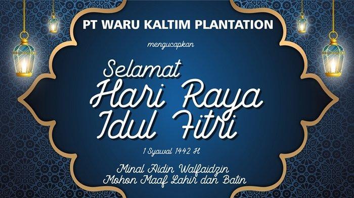 PT Waru Kaltim Plantation Ucapkan Selamat Hari Raya Idul Fitri 2021