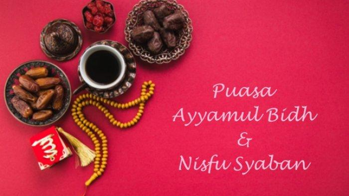 Jadwal Puasa Ayyamul Bidh Bertepatan Nisfu Syaban 2021, Niat, Doa & Amalan Malam Nisfu Syaban 1442 H
