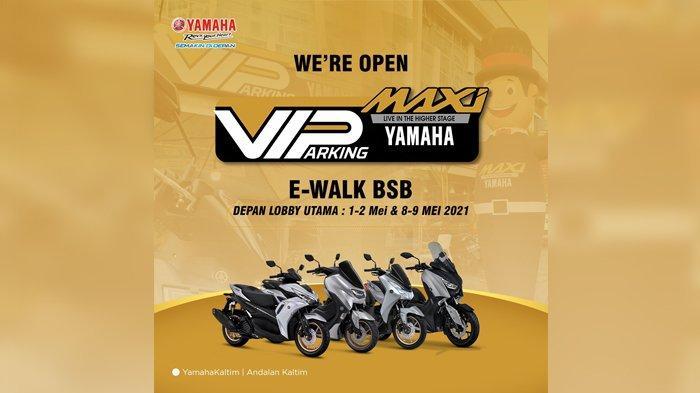 Sambut Lebaran, Yamaha Siapkan VIP Parkir di Mal e-Walk Balikpapan untuk Pengguna Maxi Series