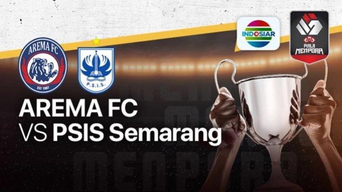 Piala Menpora 2021 - Prediksi Arema FC vs PSIS Semarang, Singo Edan di Ujung Tanduk, Live Indosiar