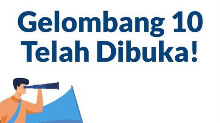 Prakerja Gelombang 10 Ditutup Lebih Cepat, Kuota cuma Sedikit,Cepat Daftar, Login www.prakerja.go.id