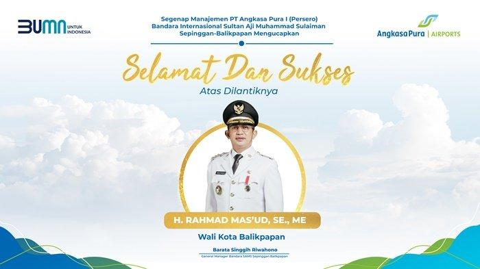Manajemen PT Angkasa Pura 1 Ucapkan Selamat atas Pelantikan Rahmad Mas'ud sebagai Wali Kota