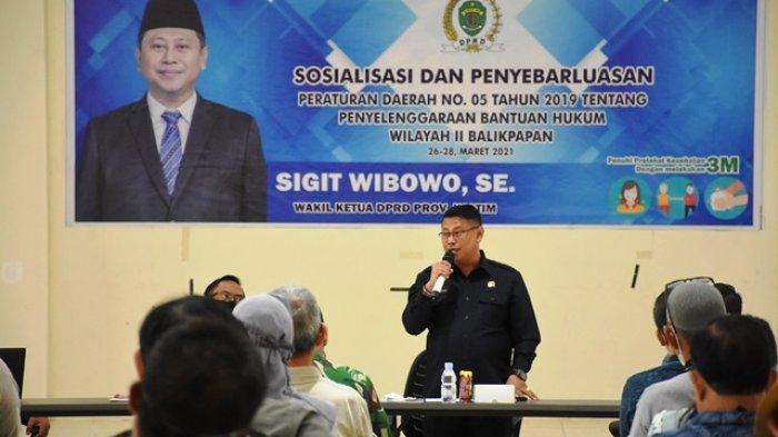 Sosialisasikan Perda Bantuan Hukum di Balikpapan, Sigit Imbau Gubernur Segera Keluarkan Pergub