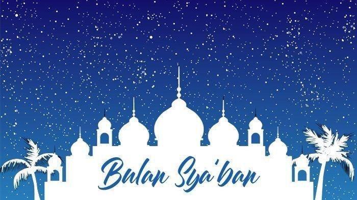 Hari ini Kamis 26 Maret 2020 Telah Masuk Bulan Syaban, Kapan Malam Nisfu Syaban?