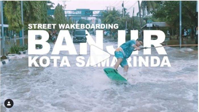 VIDEO Viral Street Wakeboarding Banjir Samarinda, Aksi Kritis agar Pemerintah dan Masyarakat Sadar