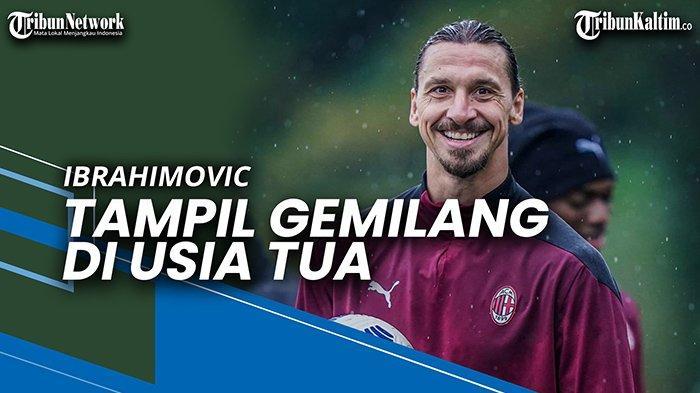 NEWS VIDEO Tampil Gemilang di Usia Tua, Ibrahimovic Jumawa ...