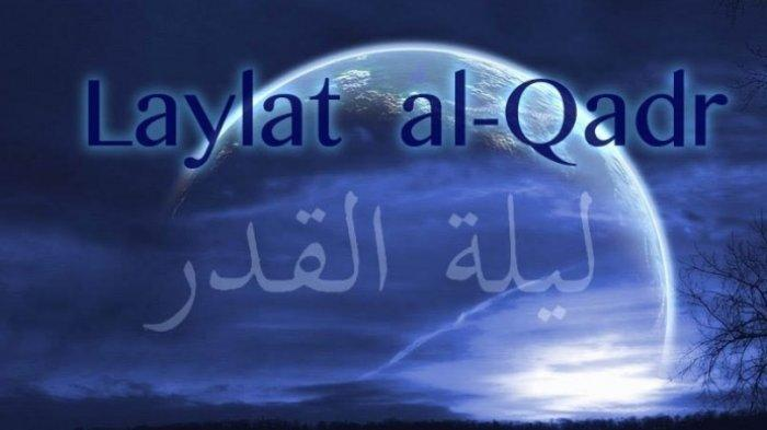 Tanggal Berapa Malam Lailatul Qadar, Kenali Tanda-tandanya, Berikut Doa Malam Lailatul Qadar