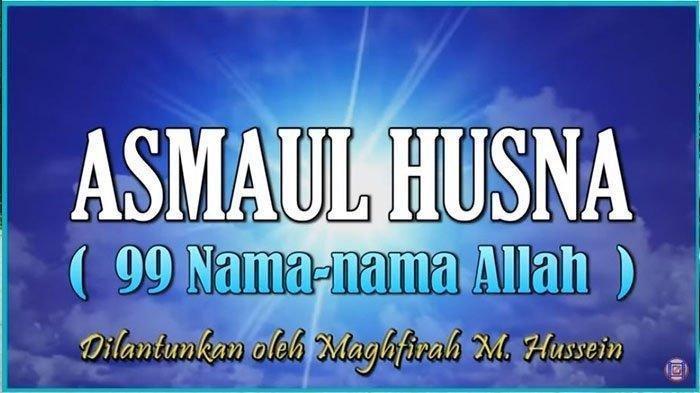 LENGKAP Asmaul Husna 99 Nama Allah dengan Terjemahan dan Keistimewaan Jika Membacanya