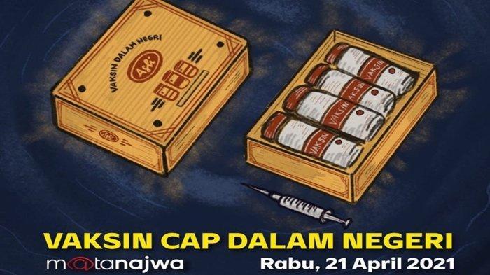 Ada Apa Antara Dokter Terawan dan Vaksin Nusantara? Tema Mata Najwa  21 April 2021 Live Trans 7