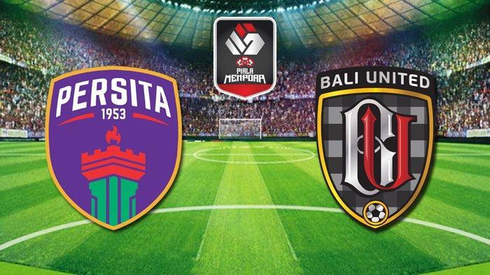 Live Streaming Piala Menpora 2021 Gratis Persita vs Bali United, Serdadu Tridatu Lolos jika Menang