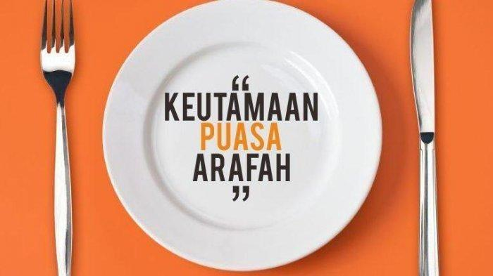 Jadwal Puasa Arafah Kamis 30 Juli 2020, Simak Bacaan Niatnya dengan Lafal Latin dan Artinya