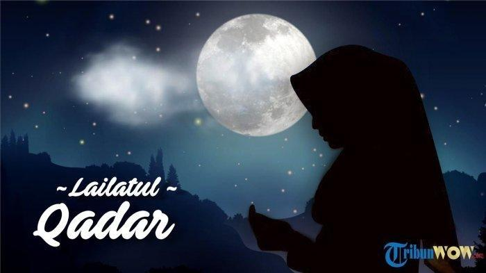 BERIKUT INI Tanda-Tanda Malam Lailatul Qadar Ramadhan Tiba, Amalan dan Doa pada Malam Seribu Bulan